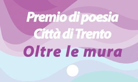 """Premio di poesia """"Città di Trento - Oltre le mura"""""""